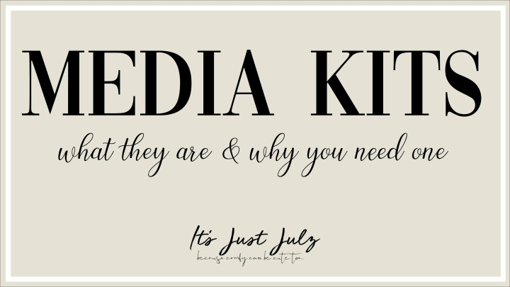 MEDIA KITS: What they are & why you need one!